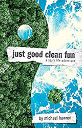 Just Good Clean Fun by Michael J. Hawron